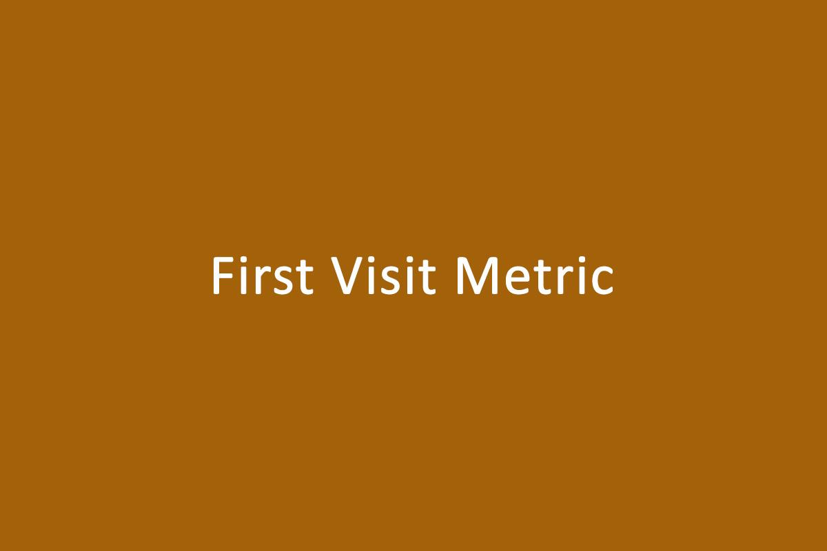 First Visit Metric